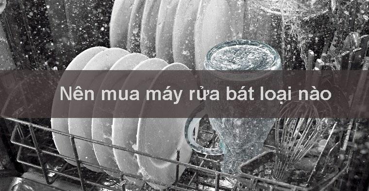Nên mua máy rửa bát loại nào? Máy rửa bát bosch nào tốt nhất