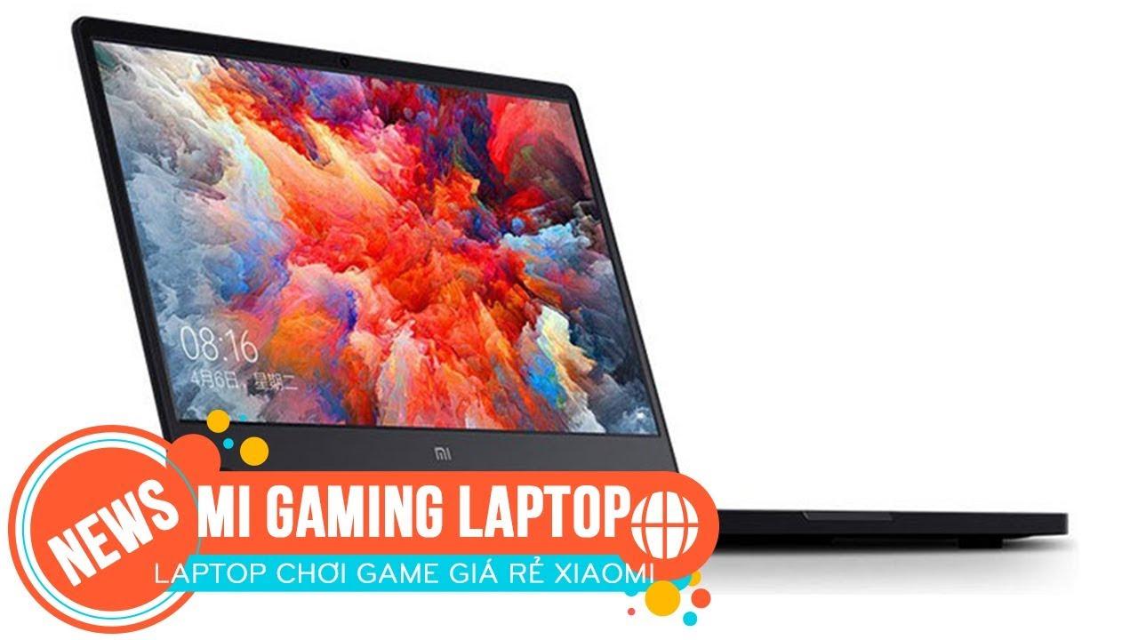 Xiaomi Mi Gaming (Kabylake) laptop chơi game giá rẻ